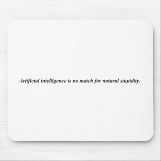 Artificial intelligence has met it's match. mouse pad