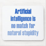 Artificial intelligence is no match... mouse pad