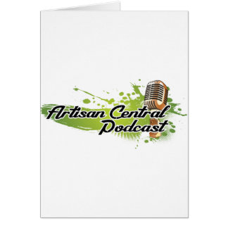 Artisan Central Podcast Greeting Card