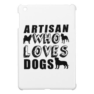 artisan Who Loves Dogs iPad Mini Covers