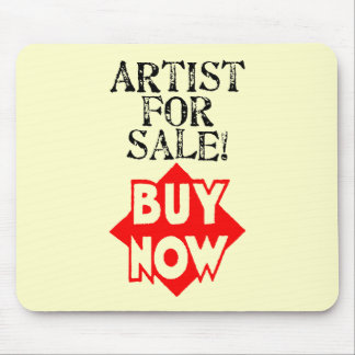 Artist For Sale BUY NOW Mouse Pads