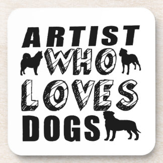 artist Who Loves Dogs Coaster