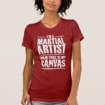 Artista marcial - su cara es mi lona camiseta