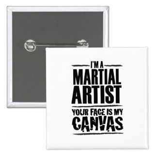 Artista marcial - su cara es mi lona pin
