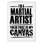 Artista marcial - su cara es mi lona felicitaciones