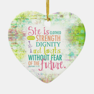 Artistic Proverbs 31:25 Ceramic Ornament