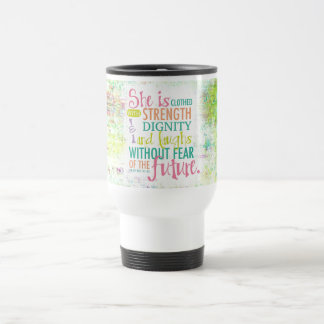 Artistic Proverbs 31:25 15 Oz Stainless Steel Travel Mug
