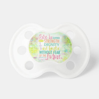 Artistic Proverbs 31:25 Pacifier