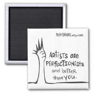 Artists Are Perfectionists 2 Inch Square Magnet