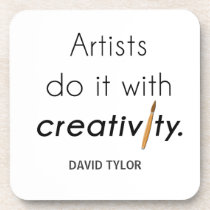 Artists do it with creativity coaster