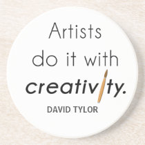 Artists do it with creativity drink coaster