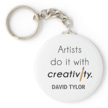 Artists do it with creativity keychain