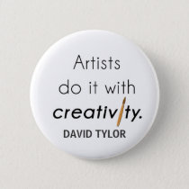 Artists do it with creativity pinback button