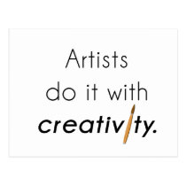 Artists do it with creativity postcard