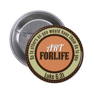 Arts for life badge - Luke 6 31 Pins