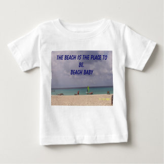 aruba, The beach is the place to be. Beach Baby Tshirt