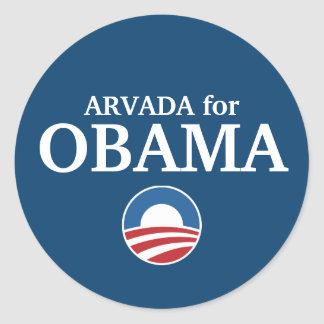 ARVADA for Obama custom your city personalized Classic Round Sticker