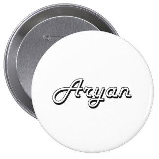 Aryan Classic Retro Name Design 4 Inch Round Button