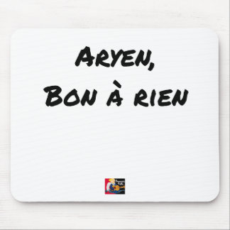 ARYAN, GOOD WITH NOTHING - Word games - François Mouse Pad