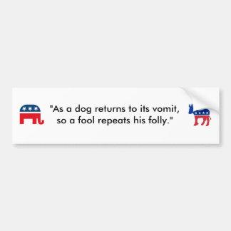 """""""As a dog returns to its vomit..."""" Bumper Sticker"""