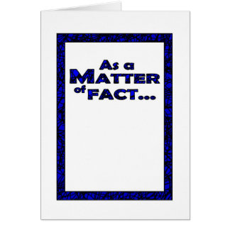 As a matter of fact... card