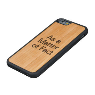 as a matter of fact carved® cherry iPhone 6 bumper case