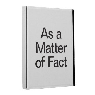 as a matter of fact iPad folio cover