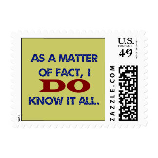 As a Matter of Fact, I DO Know it All! Postage