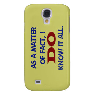 As a Mer of Fact, I DO Know it All! Samsung Galaxy S4 Case