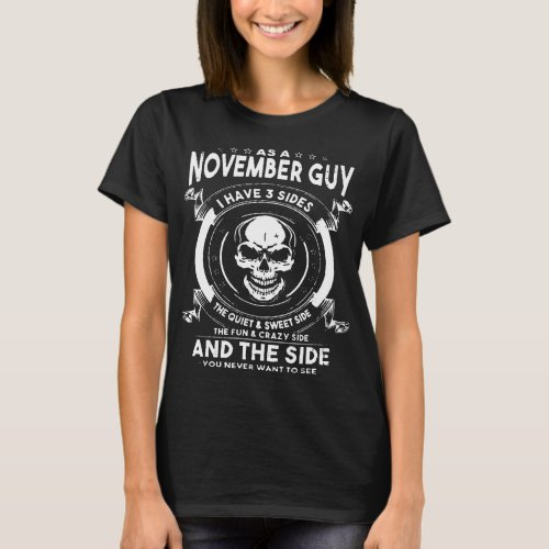 As A November Guy I Have 3 Sides The Quiet And Swe T_Shirt