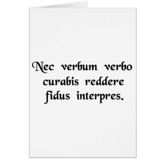 As a true translator you will take care not to.... card