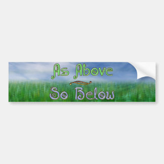 As Above So Below Bumper Sticker