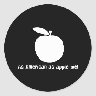 As American As Apple Pie Classic Round Sticker