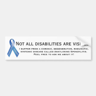 AS an invisible illness Car Bumper Sticker