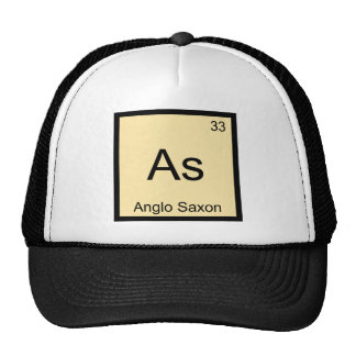 As - Anglo Saxon Funny Chemistry Element Symbol T Trucker Hat