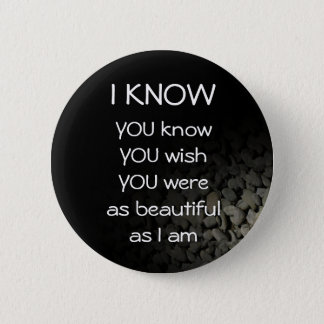 As Beautiful As I Am Button