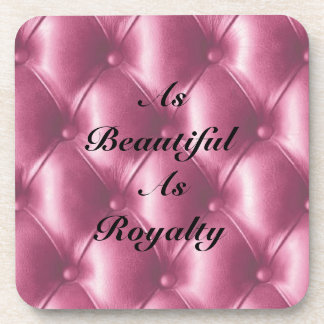 As Beautiful As Royalty Beverage Coaster