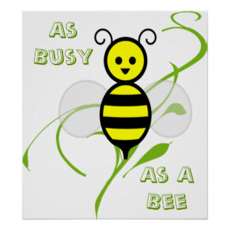As Busy As A Bee Poster