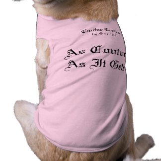 As Couture As It Gets Dog Tank Top Pet Clothes