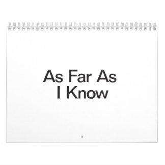 As Far As I Know Calendars