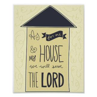As For Me and My House -Joshua 24:15 Poster