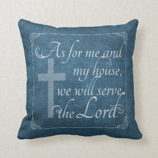As For Me and My House We Will Serve the Lord Blue Throw Pillow