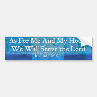 As For Me And My House We Will Serve the Lord Bumper Sticker