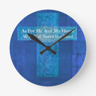 As For Me And My House We Will Serve the Lord Round Wall Clocks