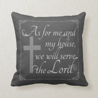 As For Me and My House We Will Serve the Lord Gray Throw Pillow