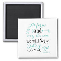 As for me and my house we will serve the Lord Magnet