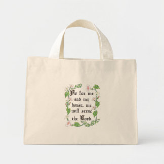 As for me and my house, we will serve the Lord. Mini Tote Bag