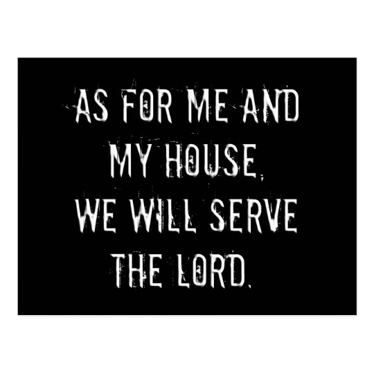 As for Me and My House, We will Serve the Lord Postcard