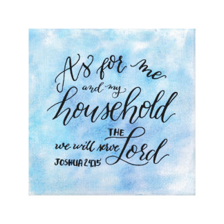 As for me and my household, we will serve the Lord Canvas Print