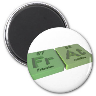 as Fr Francium and At Astatine 2 Inch Round Magnet